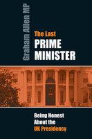The Last Prime Minister - Graham Allen