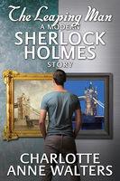 The Leaping Man - A Modern Sherlock Holmes Story - Charlotte Anne Walters