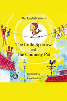 The Little Sparrow and the Chimney Pot - Violeta Zuggo