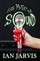 The Music of Sound - Ian Jarvis