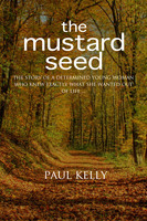 The Mustard Seed - Paul Kelly