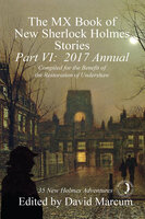 The MX Book of New Sherlock Holmes Stories - Part VI: 2017 Annual - David Marcum