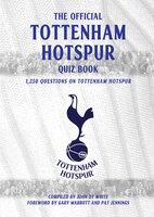 The Official Tottenham Hotspur Quiz Book - John DT White