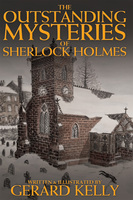 The Outstanding Mysteries of Sherlock Holmes - Gerard Kelly