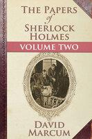 The Papers of Sherlock Holmes Volume II - David Marcum