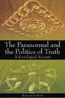 The Paranormal and the Politics of Truth - Jeremy Northcote