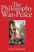 The Philosophy of War and Peace - Jenny Teichman