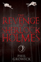 The Revenge of Sherlock Holmes - Phil Growick