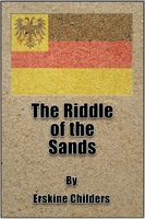 The Riddle of the Sands - Robert Erskine Childers