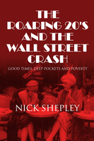 The Roaring 20's and the Wall Street Crash - Nick Shepley