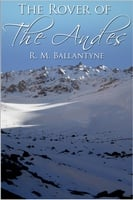 The Rover of the Andes - R.M. Ballantyne