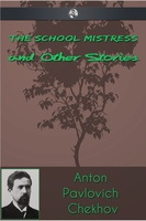 The Schoolmistress and Other Stories - Anton Pavlovich Chekhov