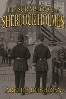 The Scrapbook of Sherlock Holmes - Archie Rushden