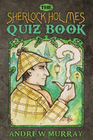 The Sherlock Holmes Quiz Book - Andrew Murray