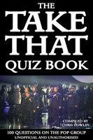 The Take That Quiz Book - Chris Cowlin