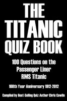 The Titanic Quiz Book - Chris Cowlin