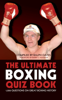 The Ultimate Boxing Quiz Book - Ralph Oates