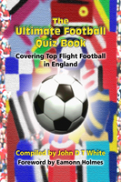 The Ultimate Football Quiz Book - John DT White