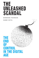 The Unleashed Scandal - Bernhard Poerksen