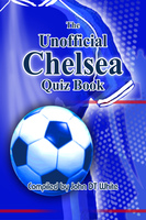 The Unofficial Chelsea Quiz Book - John DT White