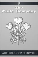 The White Company - Arthur Conan Doyle