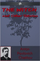 The Witch and Other Stories - Anton Pavlovich Chekhov