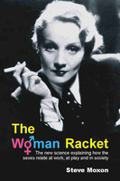 The Woman Racket - Steve Moxon