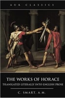 The Works of Horace - C. Smart
