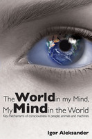 The World in My Mind, My Mind in the World - Igor Aleksander