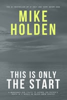 This is Only the Start - Mike Holden