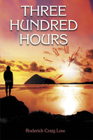 Three Hundred Hours - Roderick Craig Low