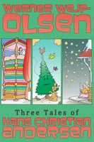 Three Tales of Hans Christian Andersen - Werner Wejp-Olsen
