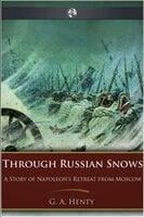 Through Russian Snows - George A. Henty