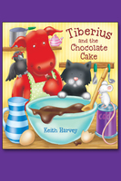 Tiberius and the Chocolate Cake - Keith Harvey