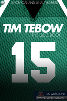 Tim Tebow - The Quiz Book - Wayne Wheelwright