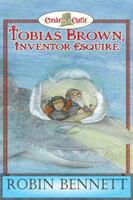 Tobias Brown Inventor Esquire - Robin Bennett