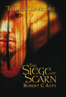 Trance Warriors - The Siege of Scarn - Robert C. Auty