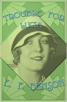 Trouble for Lucia - E.F. Benson