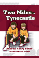Two Miles to Tynecastle - Andrew-Henry Bowie