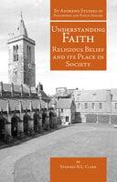 Understanding Faith - Stephen R.L. Clark