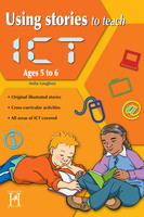 Using Stories to Teach ICT Ages 5 to 6 - Anita Loughrey