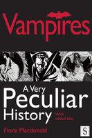 Vampires, A Very Peculiar History - Fiona Macdonald