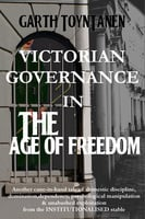 Victorian Governance in the Age of Freedom - Garth ToynTanen