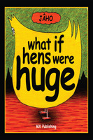 What if Hens Were Huge? - JÂHO