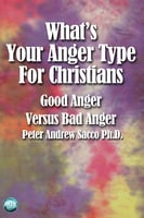 What's Your Anger Type for Christians - Peter Sacco