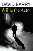 Willie the Actor - David Barry