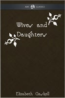 Wives and Daughters - AUK Classics - Elizabeth Gaskell