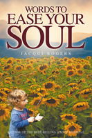 Words to Ease your Soul - Jacqui Rogers