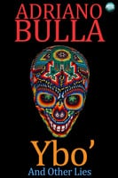 Ybo' and Other Lies - Adriano Bulla