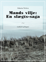 Mands vilje: En slægts-saga - Zakarias Nielsen